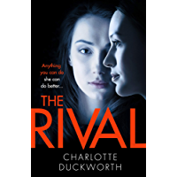 The Rival: The twisty, dark and heartstopping read that you won't be able to put down (English Edition)
