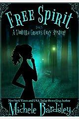Free Spirit (Violetta Graves Paranormal Cozy Mysteries Book 5)