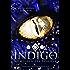 Indigo: Beim Leben des Drachen