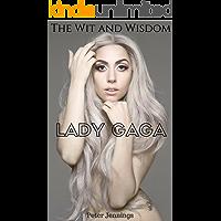 Lady Gaga: The Wit and Wisdom of  Lady Gaga