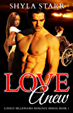 Love Anew (Lonely Billionaire Romance Series Book 1)