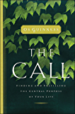 The Call: Finding and Fulfilling the Central Purpose of Your Life
