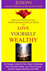 Mary Magdalene's 69 Ways to Love Yourself Wealthy Kindle Edition