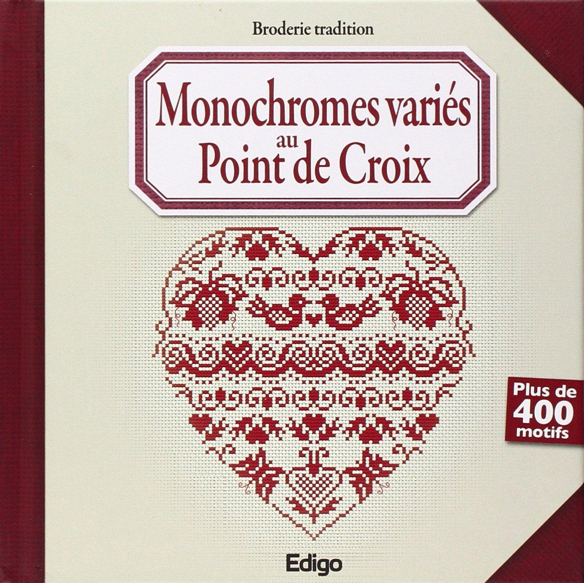 Monochromes variés au point de croix: Plus de 400 motifs