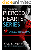 The Complete Pierced Hearts Series: Dark Dangerous Love - 6 books in one volume