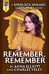 Remember, Remember: a Sherlock Holmes and Lucy James Mystery Kindle Edition
