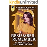 Remember, Remember: a Sherlock Holmes and Lucy James Mystery