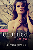 Chained to You: Vol. 1 (Vegas Billionaires)