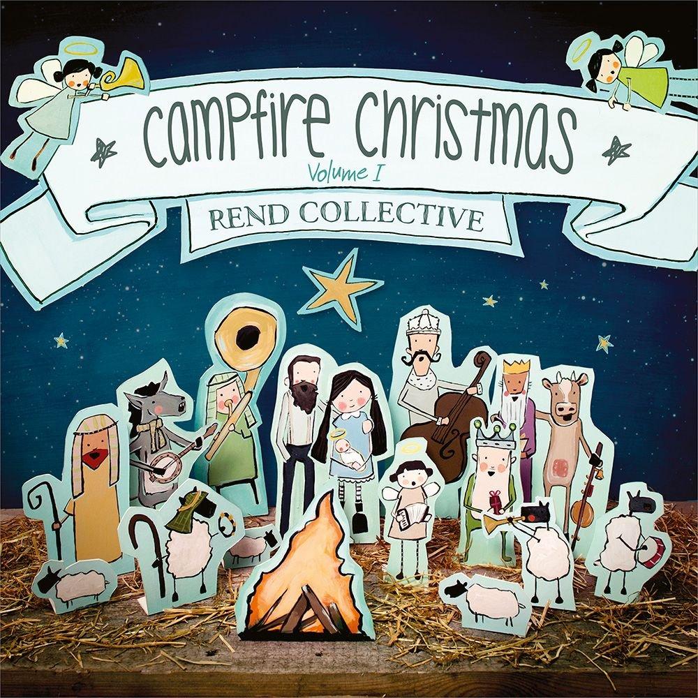 Rend Collective - Campfire Christmas (Vol. 1) - Amazon.com Music