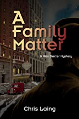 A Family Matter (A Max Dexter Mystery Book 3) Kindle Edition