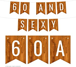 Andaz Press Rustic Barn Wood Birthday Party Banner Decorations, 60 and Sexy, Approx 5-Feet, 1-Set, 60th Birthday Milestone Colored Themed Hanging Pennant Decor