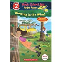 The Magic School Bus Rides Again Level 2 Reader: Blowing in the Wind