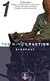The Minus Faction - Episode One: Breakout