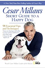 Cesar Millan's Short Guide to a Happy Dog: 98 Essential Tips and Techniques Kindle Edition