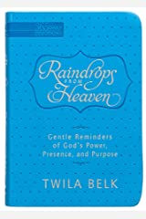 Raindrops from Heaven (Faux Leather Edition): Gentle Reminders of God's Power, Presence, and Purpose Imitation Leather