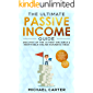 The Ultimate Passive Income Guide: Analysis of the 10 Most Reliable & Profitable Online Business Ideas including Blogging, Affiliate Marketing, Dropshipping, ... (Multiple Streams of Income Secrets Book 1)