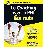 COACHING AVEC LA PNL POUR LES NULS (LE)