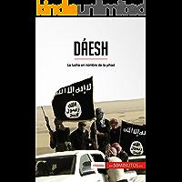 Dáesh: La lucha en nombre de la yihad (Historia)