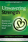 Unwavering Strength: Volume 2, Stories to Warm Your Heart and Soul