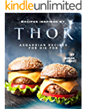 Recipes inspired by Thor: Asgardian Recipes for Die For
