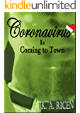 Coronavirus is Coming to Town: A Covid-19 Steamy Horror Story