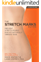 The Stretch Marks Factor: Prevent Stretch Marks & Build Naturally Vibrant Skin (English Edition)