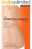 The Stretch Marks Factor: Prevent Stretch Marks & Build Naturally Vibrant Skin