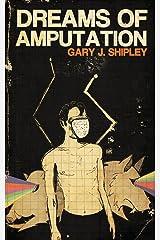 Dreams of Amputation Paperback