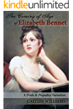 The Coming of Age of Elizabeth Bennet: A Pride and Prejudice Variation