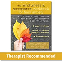 The Mindfulness and Acceptance Workbook for Teen Anxiety: Activities to Help You Overcome Fears and Worries Using…