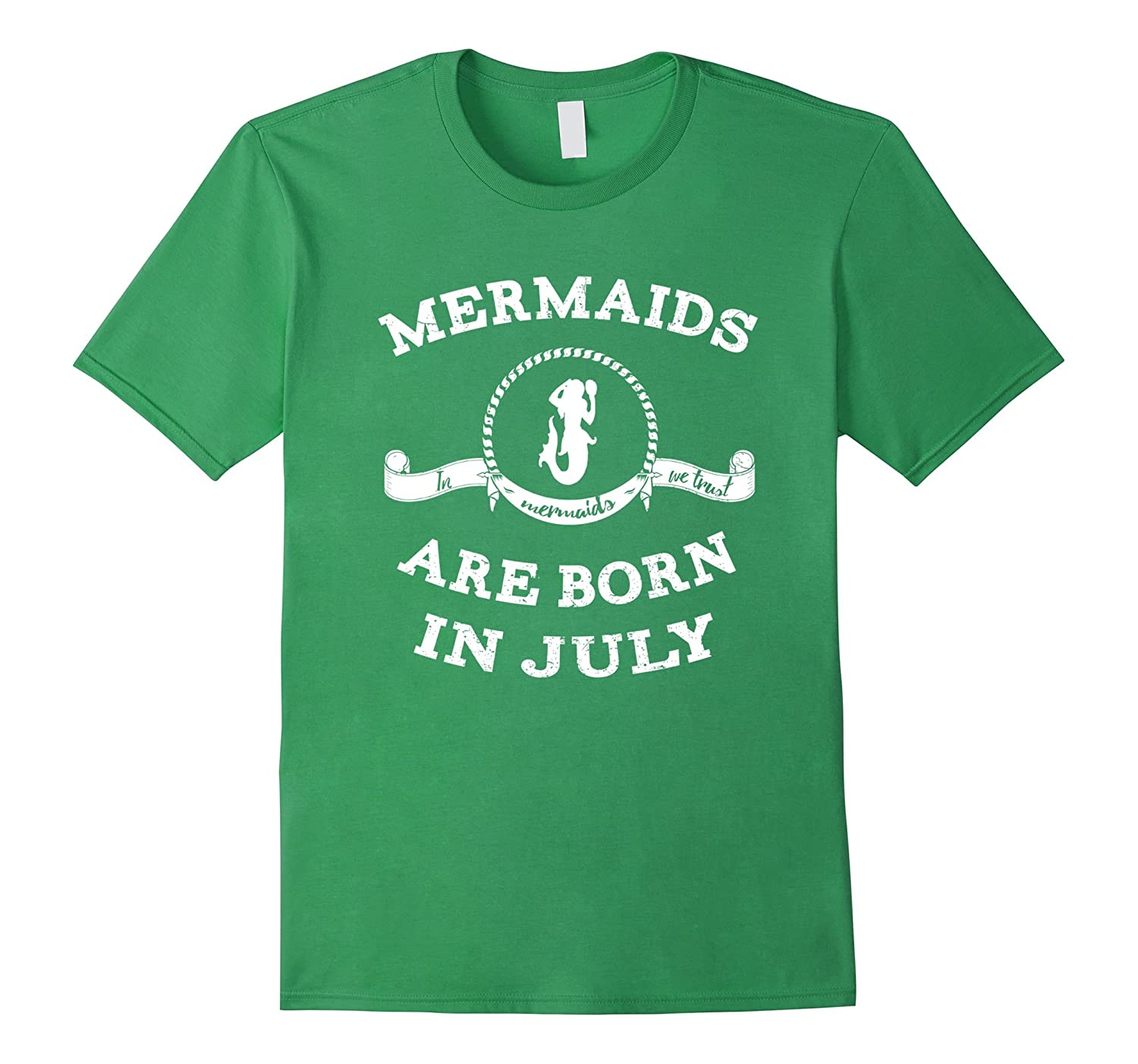 Mermaids Are Born In July T-Shirt For Daughter Women Funny