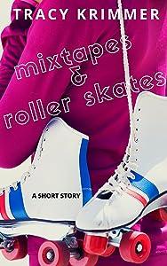 Mixtapes & Roller Skates