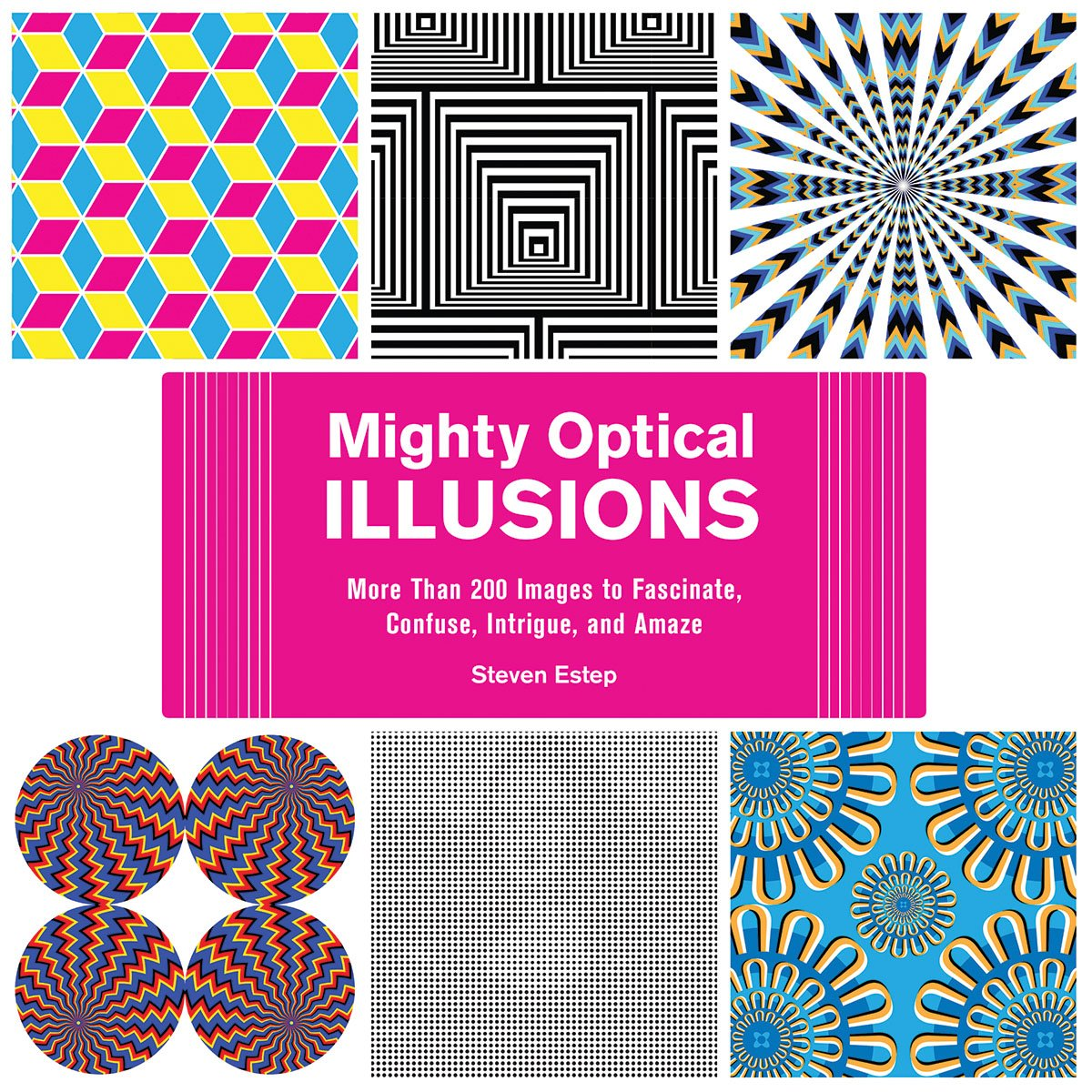 Read Online Mighty Optical Illusions: More Than 200 Images to Fascinate, Confuse, Intrigue, and Amaze ebook