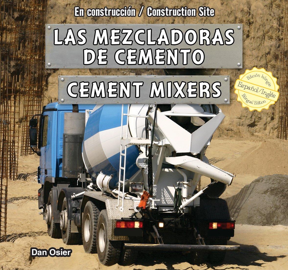 Las mezcladoras de cemento / Cement Mixers (En construccion / Construction Site) (Spanish and English Edition) by Powerkids Pr