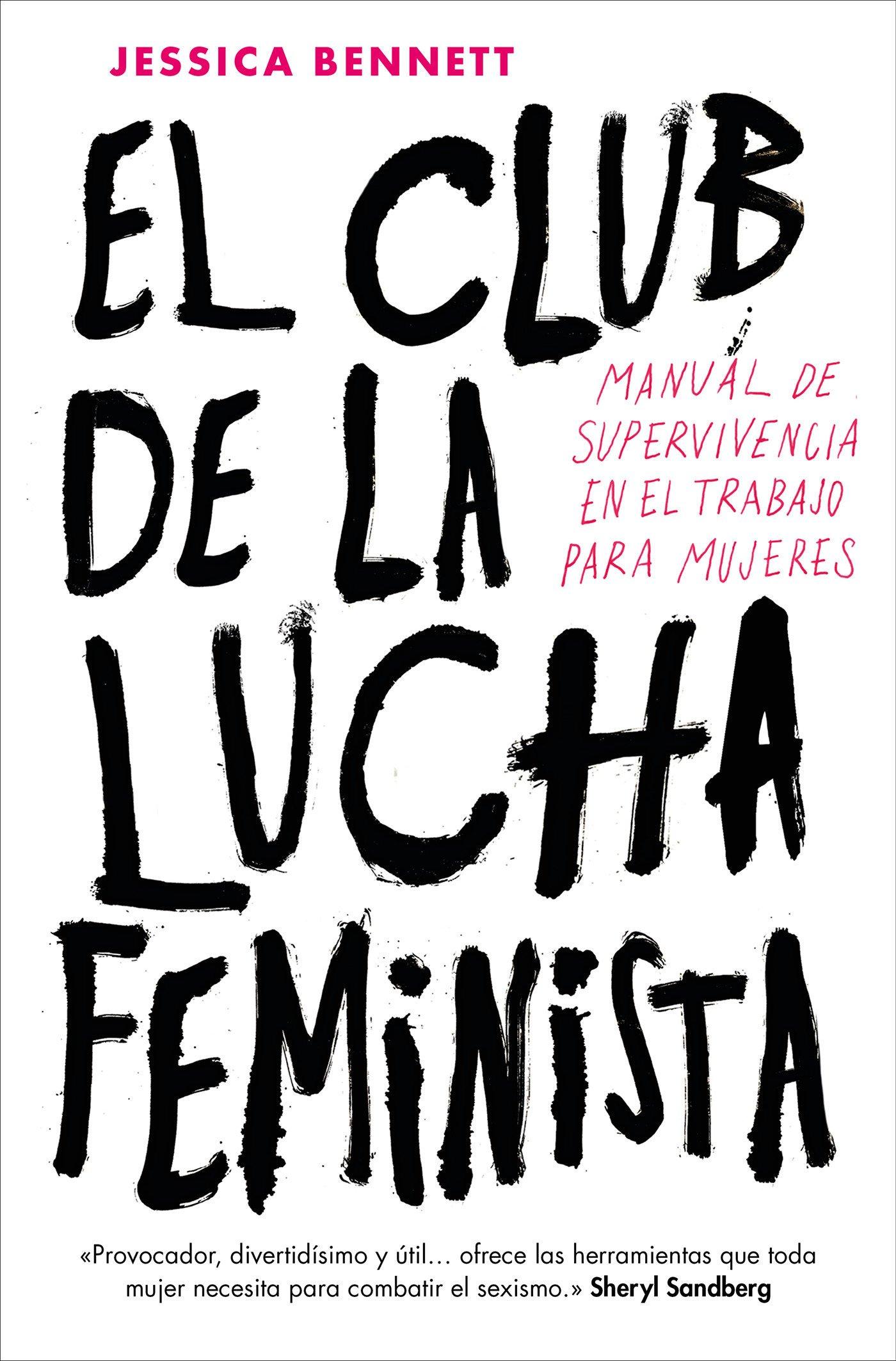 El Club de la Lucha Feminista: Manual de supervivencia en el trabajo para mujeres CONECTA: Amazon.es: Jessica Bennett, Mariola Cortés-Cros;: Libros