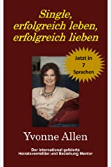 Single, erfolgreich leben, erfolgreich lieben (German Edition) Kindle Edition