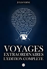 Voyages Extraordinaires : L'Edition Complète (French Edition)