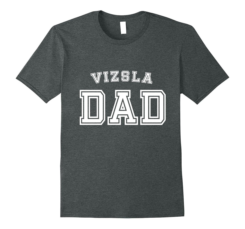 Vizsla Dad Father Pet Dog Baby Lover Shirt Cute Funny-PL