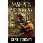 Manhunt In The Mountains: A Western Adventure (Arrival Of The Mountain Man Book 4)