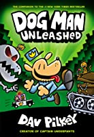 Dog Man Unleashed: From The Creator Of Captain