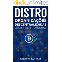 Distro - Bitcoin e Criptomoedas: Organizações Descentralizadas