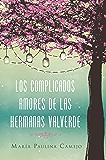 Los complicados amores de las hermanas Valverde (Spanish Edition)