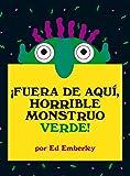 ¡Fuera de aquí, horrible monstruo verde!: Un clásico de la literatura contemporánea que ayuda a los más pequeños a controlar sus miedos (Primeras Travesías)