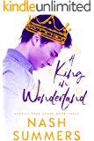 A King in Wonderland (Happily Ever Asher Book 3)