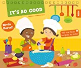 It's So Good!: 100 Real Food Recipes for Kids!