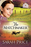The Matchmaker: An Amish Retelling of Jane Austen's Emma (The Amish Classics Book 2)