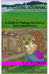 A Woman's Survival Journal: A Guide for Making the Most of Your Life in Mexico Kindle Edition