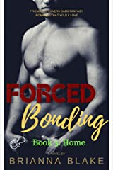 Forced Bonding: A Dark College Romance: Book 3: Home (Forced Bonding Series) Kindle Edition