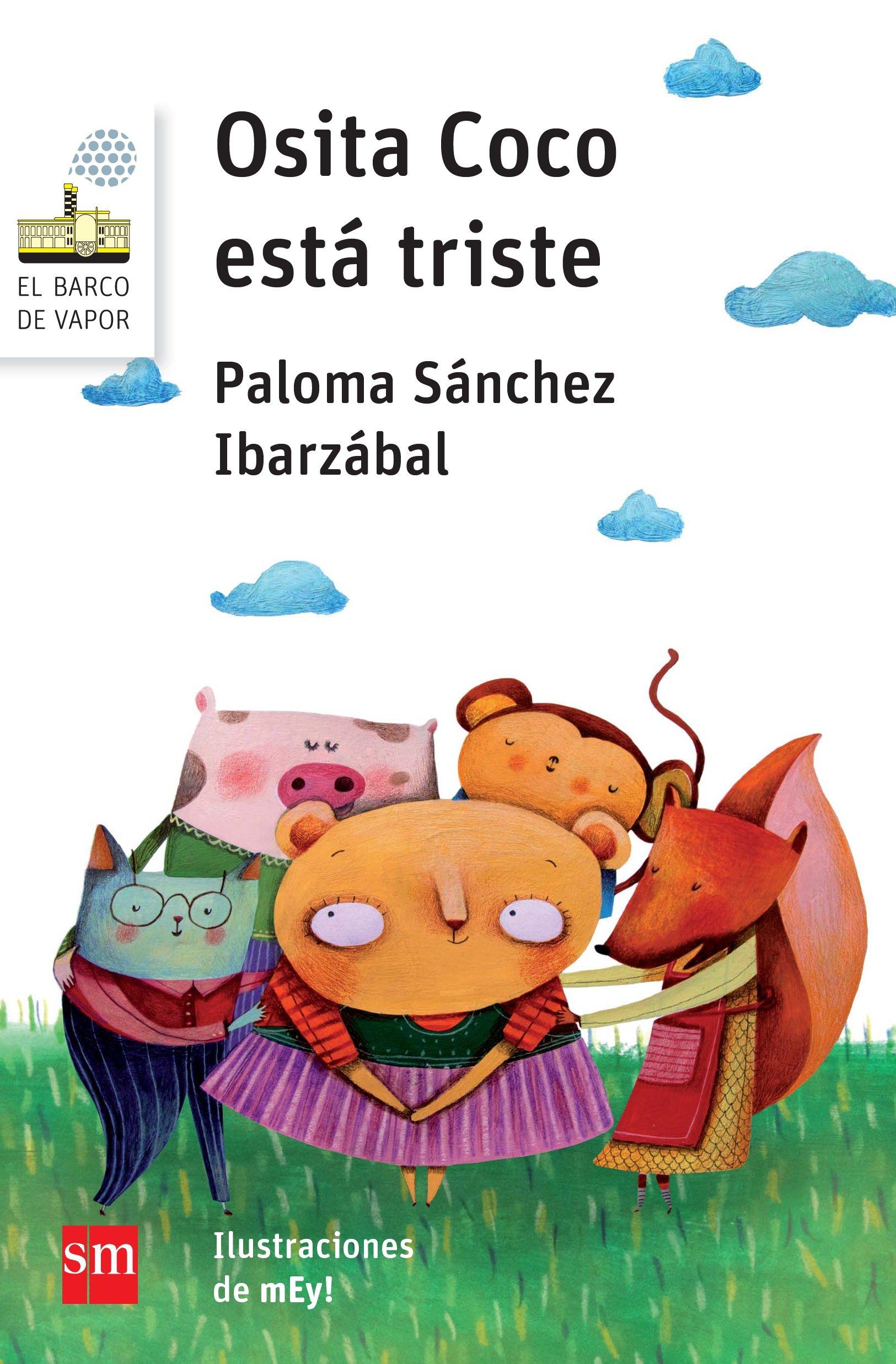 Osita Coco está triste (El Barco de Vapor Blanca): Amazon.es: Sánchez Ibarzábal, Paloma, (Mayra Lorena Clerici), mEy!: Libros