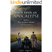 Once Upon an Apocalypse: Book 1 - The Journey Home - Revised Edition